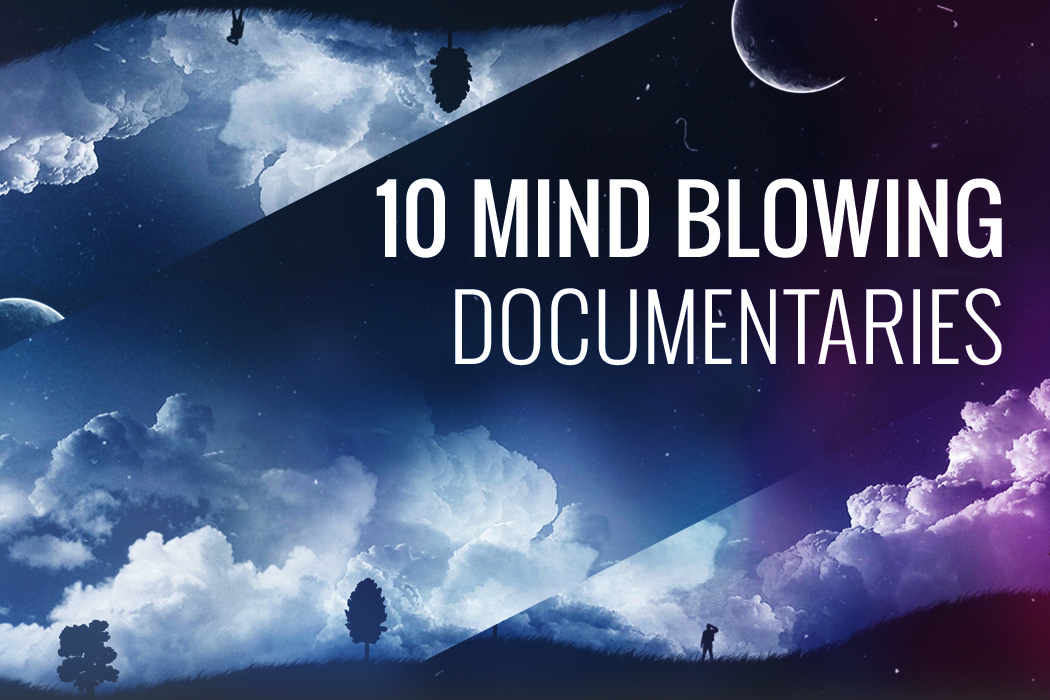 10-mind-blowing-documentaries