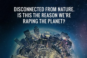 disconnected-from-nature-raping-planet