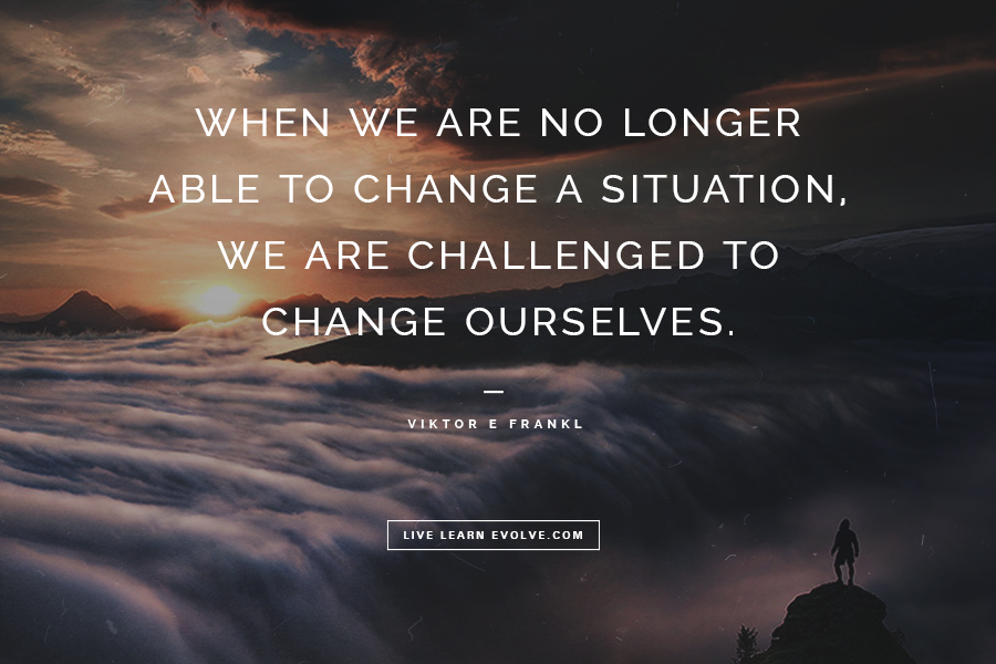 quotes personal development inspiring change viktor most frankl able longer ourselves situation challenged meaning evolve learn author