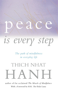 peace_is_every_step_thich_nhat_hanh_livelearnevolve