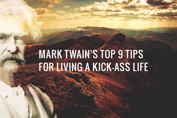 Mark Twain's Top 9 Tips for Living a Kick-Ass Life | Live Learn ... Quotes About Falling Apart