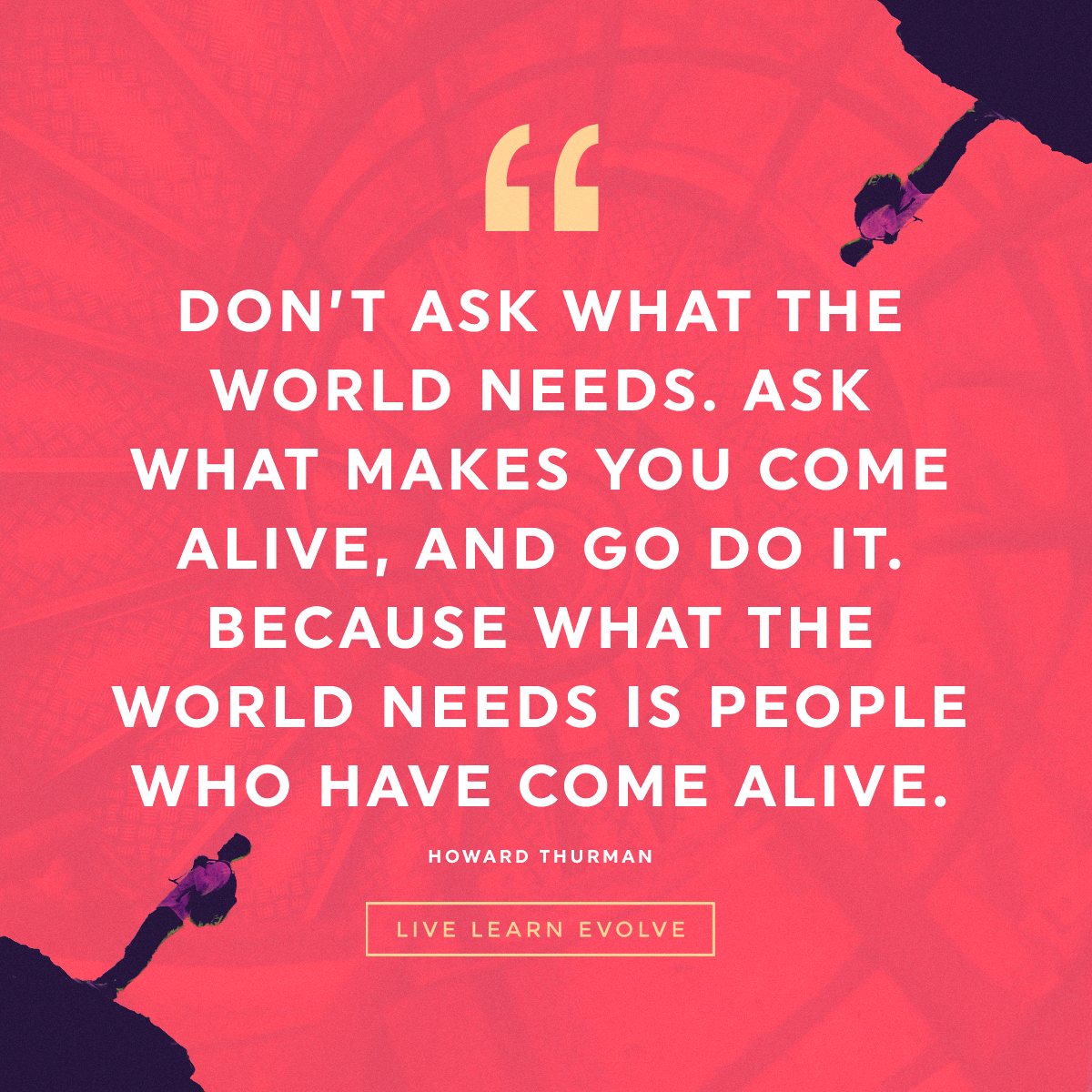 howard-thurman-what-makes-you-come-alive