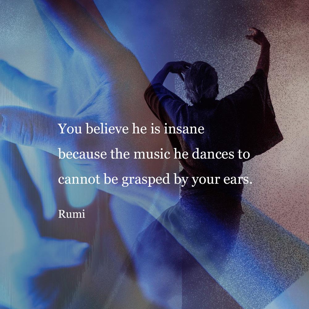 quote_insane_hears_music_grasped_ears_rumi